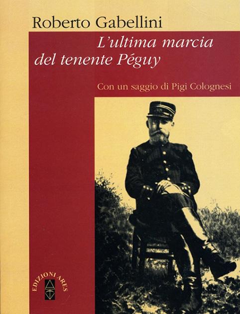 """Tra eroi e santi. """"L'ultima marcia del tenente Péguy"""" del riminese Roberto Gabellini"""