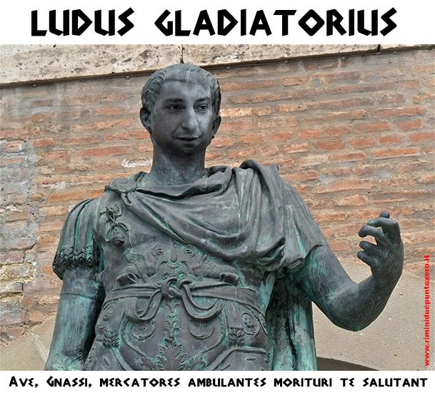 """""""Ave, Gnassi, mercatores ambulantes morituri te salutant"""": tornano i ludus gladiatorius"""