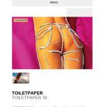 E fra l'altro si trova tutto su  www.toiletpapermagazine.org